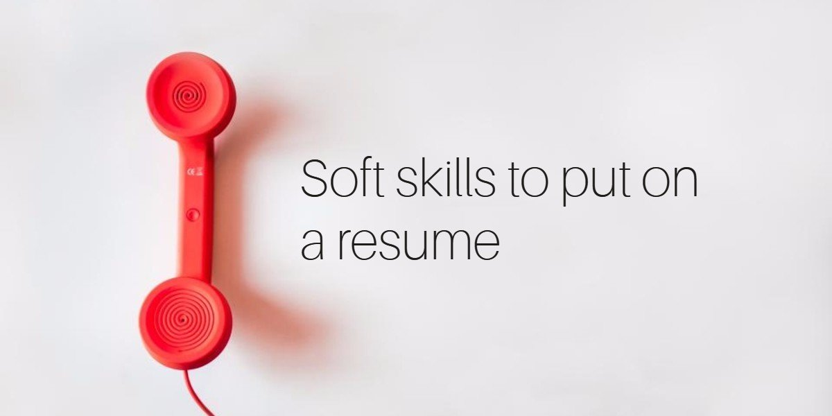 list of soft skills to put on a resume